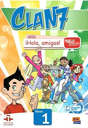 Clan 7 con ¡Hola, amigos! Nivel 1 alumno: Libro del Alumno