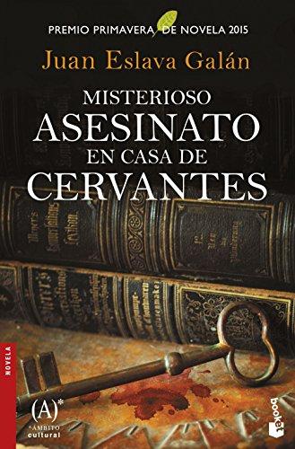 Misterioso asesinato en casa de Cervantes: Premio Primavera de Novela 2015 (NF Novela)