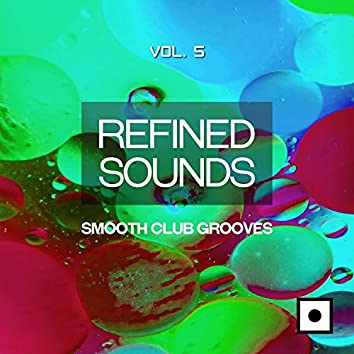 Refined Sounds, Vol. 5 (Smooth Club Grooves)
