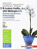 Il nuovo invito alla biologia.blu. Polimeri, biochimica, biotecnologie e sostenibilità. Per le Scuole superiori. Con Contenuto digitale (fornito elettronicamente)