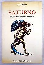 Saturno: (un nuevo enfoque de un viejo diablo)