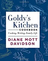 Goldy's Kitchen Cookbook: Cooking, Writing, Family, Life by Diane Mott Davidson(2015-09-22)