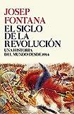 El siglo de la revolución: Una historia del mundo desde 1914 (Serie Mayor)