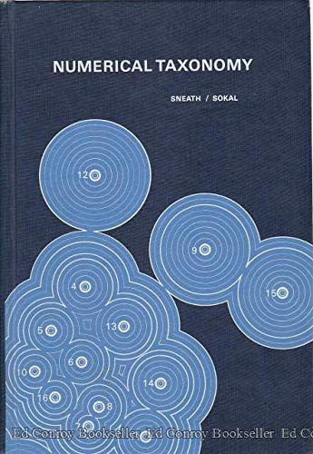 Numerical Taxonomy: The Principles and Practice of Numerical Classification (A Series of books in biology)