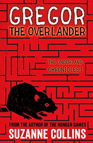 Collins, S: Gregor the Overlander (The Underland Chronicles, Band 1)
