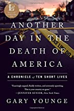 Another Day in the Death of America: A Chronicle of Ten Short Lives