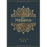 Mellina - Carnet de notes: Cahier A5 avec prénom personnalisé Mellina   Cadeau d'anniversaire pour femme, maman, sœur   Design : mandala en or   120 pages lignée, Petit Format A5 (14.8 x 21 cm)