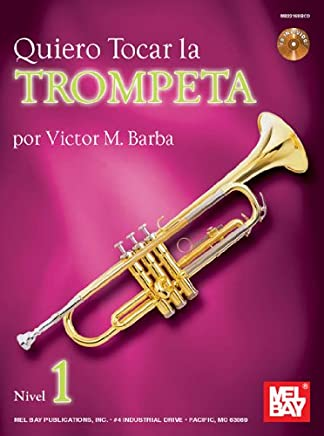 Quiero tocar la trumpeta / I Want to Play the Trumpet (Spanish Edition)