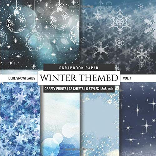 Winter Themed 8x8 Scrapbook Paper Blue Snowflakes: Christmas Style, Decorative Craft Paper Pad, Designer Specialty Paper for Scrapbooking, Card Making, Origami, Printmaking, Crafting, Collage Pages