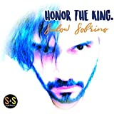 Honor the King. (Party on)