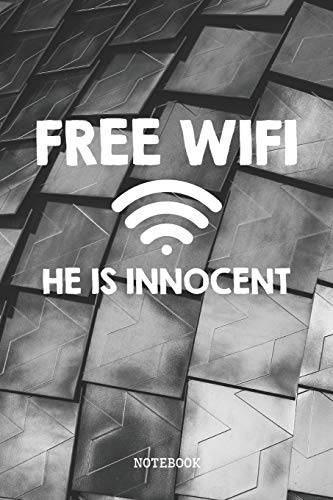 """Free WiFi He Is Innocent: Funny Internet Connection Nerd and Geek Planner / Organizer / Lined Notebook (6"""" x 9"""")"""