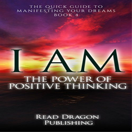 I Am: The Power of Positive Thinking audiobook cover art