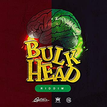 Bulk Head Riddim