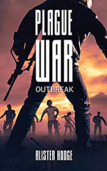 Plague War: Outbreak by [Alister Hodge]