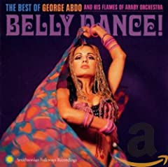 George Adbo and His Flames of Araby Orchestra- Belly Dance: The Best Of