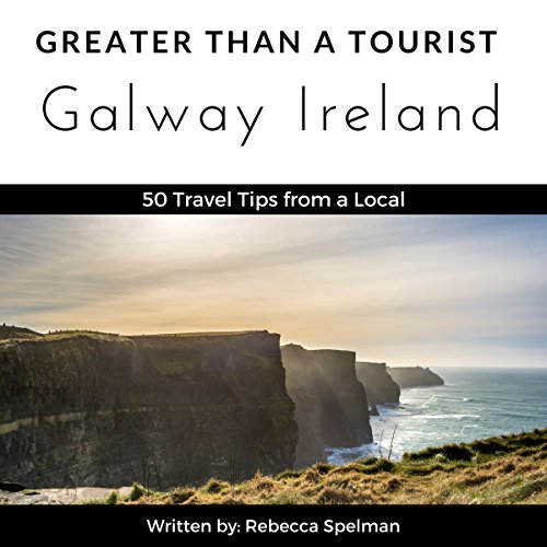 Greater Than a Tourist: Galway Ireland audiobook cover art