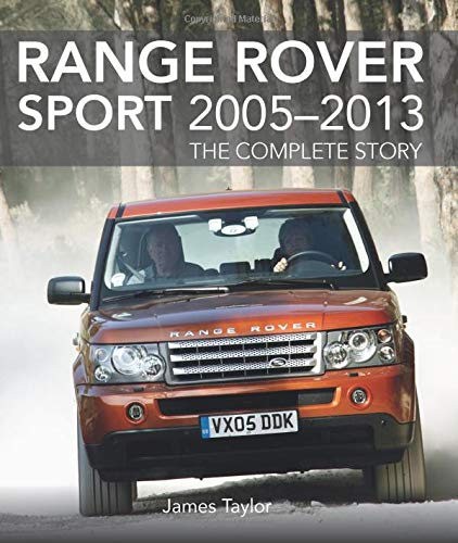 Taylor, J: Range Rover Sport 2005-2013: The Complete Story