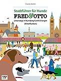 FRED & OTTO unterwegs in Nürnberg - Fürth - Erlangen (Mittelfranken): Stadtführer für Hunde