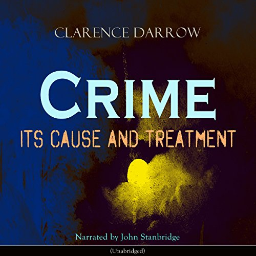 Crime: Its Cause and Treatment audiobook cover art