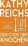 Der Code der Knochen: Ein neuer Fall für Tempe Brennan (Die Tempe-Brennan-Romane, Band 20)