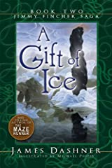A Gift of Ice (Jimmy Fincher Saga Book 2) Kindle Edition