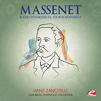 "Massenet: Suite No. 4 for Orchestra, ""Scenes Pittoresques"": IV. Fête Boheme (Digitally Remastered)"