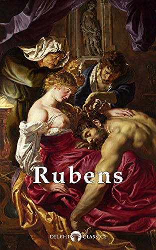 Delphi Complete Works of Peter Paul Rubens (Illustrated) (Masters of Art Book 14) (English Edition)