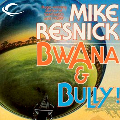 Bwana & Bully! audiobook cover art