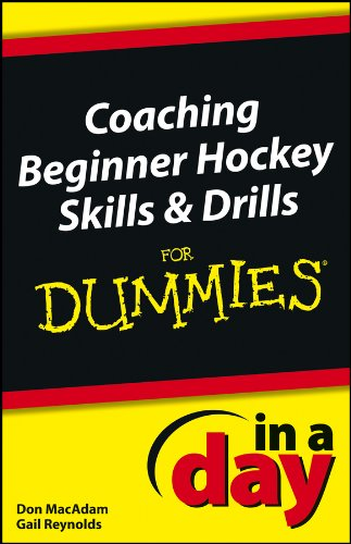 Coaching Beginner Hockey Skills and Drills In A Day For Dummies (English Edition)