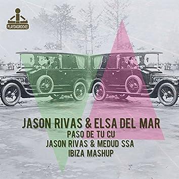 Paso de Tu Cu (Jason Rivas & Medud Ssa Ibiza Mashup)