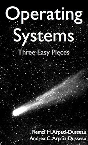 Operating Systems: Three Easy Pi...