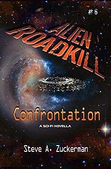 Alien Roadkill-Confrontation: Book 6 by [Steve Zuckerman]