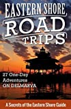 Eastern Shore Road Trips: 27 One-Day Adventures on Delmarva (Volume 1) Paperback – September 10, 2016 by Jim Duffy (Author)