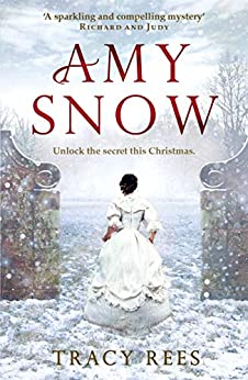 Amy Snow: A powerful, warm-hearted and uplifting tale about love and friendship by [Tracy Rees]