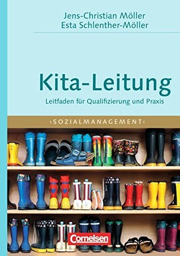 Sozialmanagement: Handbuch Kita-Leitung: Leitfaden für Qualifizierung und Praxis. Buch by Jens-Christian Möller (2012-06-05)