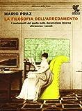 la filosofia dell'arredamento. i mutamenti del gusto nella decorazione interna attraverso i secoli. ediz. illustrata