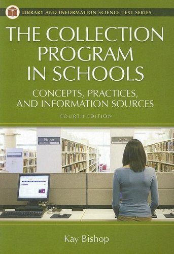 The Collection Program in Schools: Concepts, Practices, and Information Sources, 4th Edition (Library and Information Sc