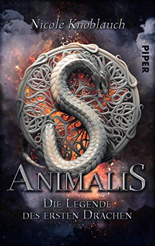 Animalis – Die Legende des ersten Drachen: Ein magischer Liebesroman