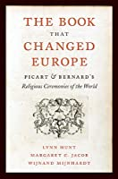 The Book That Changed Europe: Picart and Bernard's Religious Ceremonies of the World