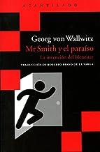 Mr Smith y el paraíso: La invención del bienestar (Acantilado Bolsillo)