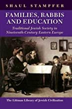 Families, Rabbis and Education: Essays on Traditional Jewish Society in Eastern Europe (Littman Library of Jewish Civilization)