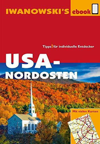 USA-Nordosten - Reiseführer von Iwanowski: Individualreiseführer mit vielen Karten und Karten-Download (Reisehandbuch)