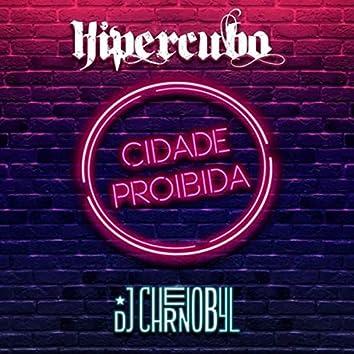 Cidade Proibida (feat. DJ Chernobyl)