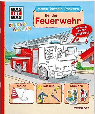 WAS IST WAS Kindergarten Bei der Feuerwehr: Malen, Rätseln, Stickern