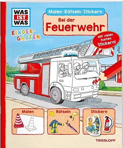 WAS IST WAS Kindergarten Malen Rätseln Stickern Bei der Feuerwehr: Malen, Rätseln, Stickern