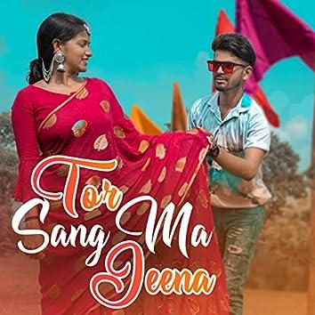 Tor Sang Ma Jeena (Feat. Deepak Chandrakar, Mamta Sahu)