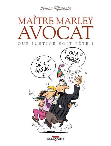 Maître Marley, avocat T02 : Que justice soit fête ! (Maître Marley avocat t. 2)
