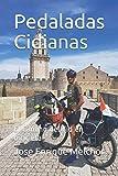 Pedaladas Cidianas: El Camino del Cid en bicicleta