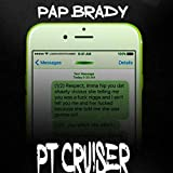 PT Crusier [Explicit]
