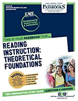 Reading Instruction: Theoretical Foundations